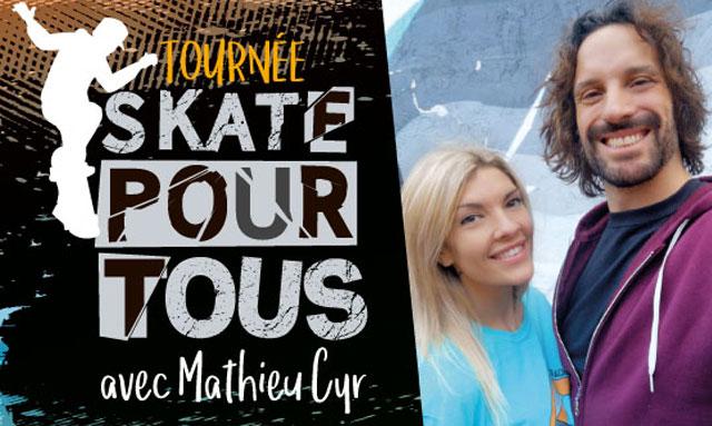 Skate pour tous avec Mathieu Cyr